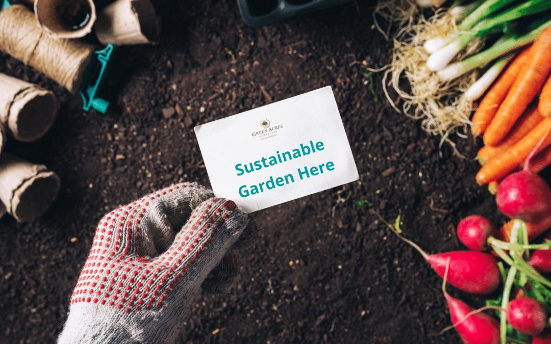 Sustainable Gardening Green Acres Landscape Inc.